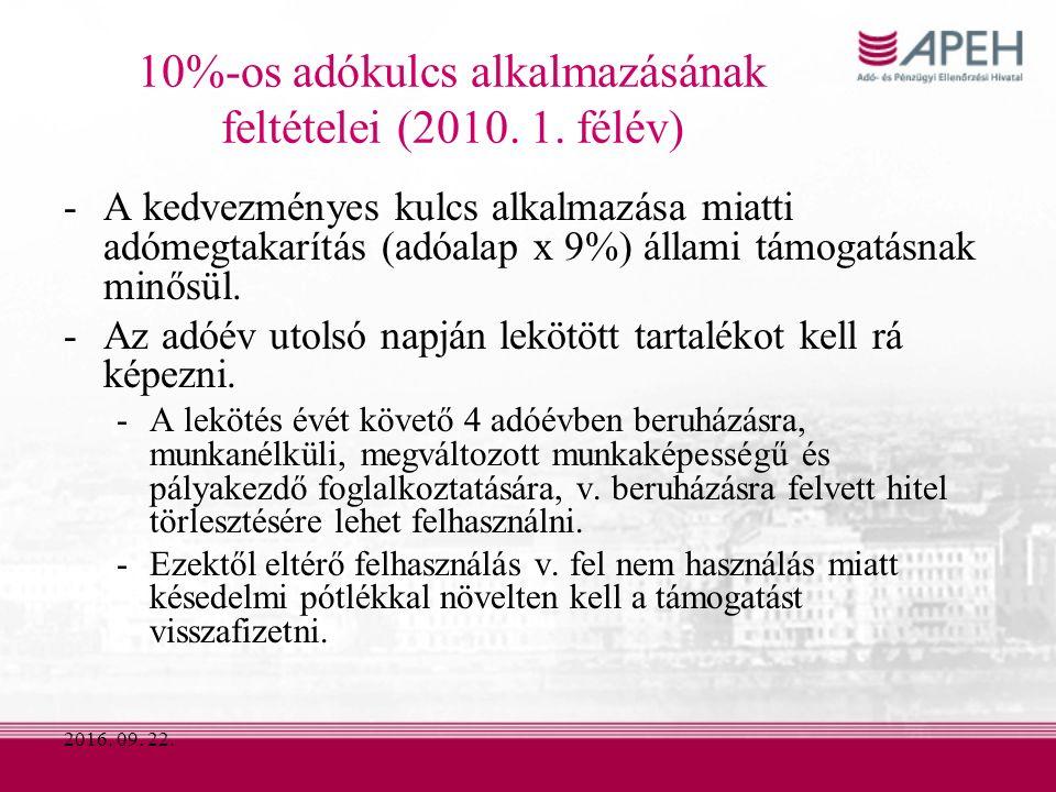 2016. 09. 22. 10%-os adókulcs alkalmazásának feltételei (2010.