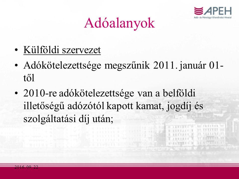 2016. 09. 22. Adóalanyok Külföldi szervezet Adókötelezettsége megszűnik 2011.