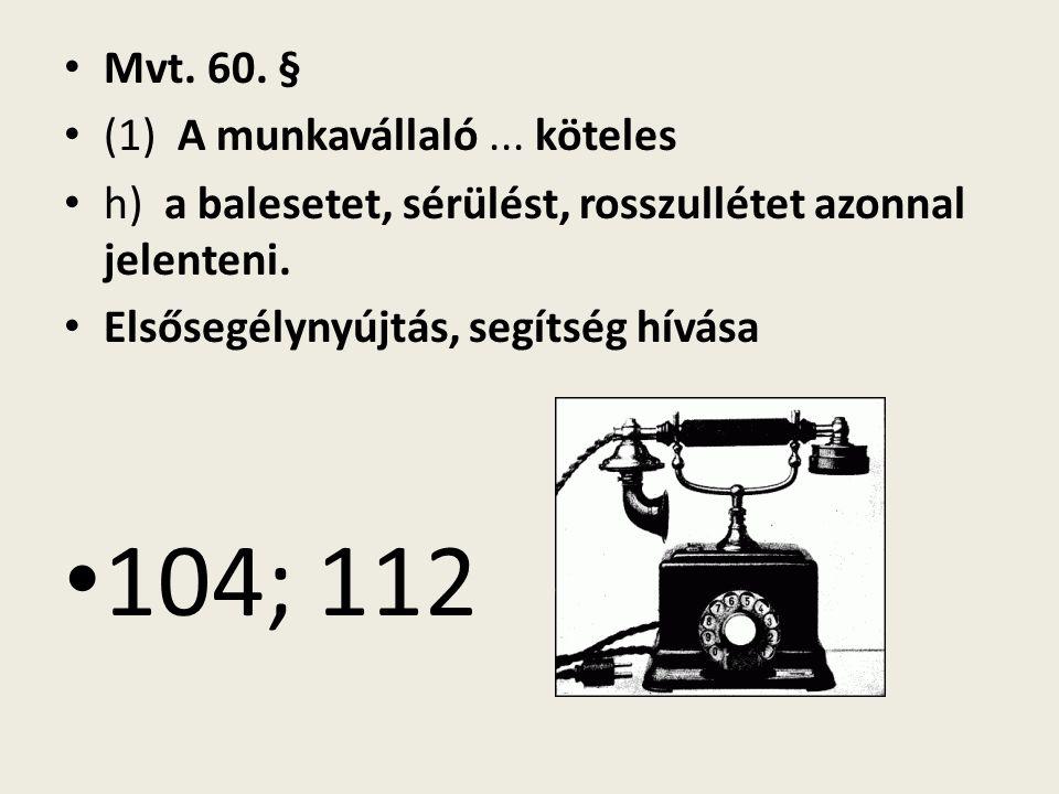 Mvt. 60. § (1) A munkavállaló...