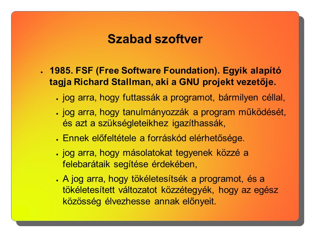 Szabad szoftver ● 1985. FSF (Free Software Foundation).