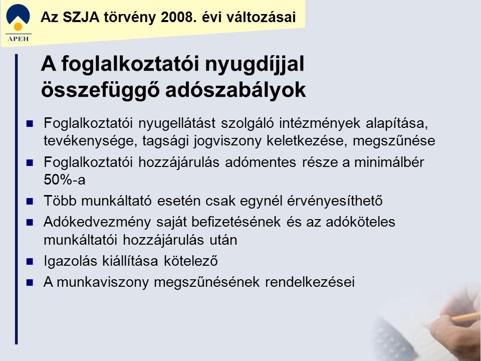 Az SZJA törvény 2008. évi változásai Foglalkoztatói nyugellátást szolgáló intézmények alapítása, tevékenysége, tagsági jogviszony keletkezése, megszűn