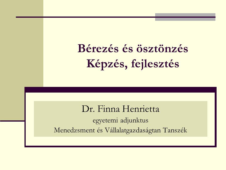Bérezés és ösztönzés Képzés, fejlesztés Dr.