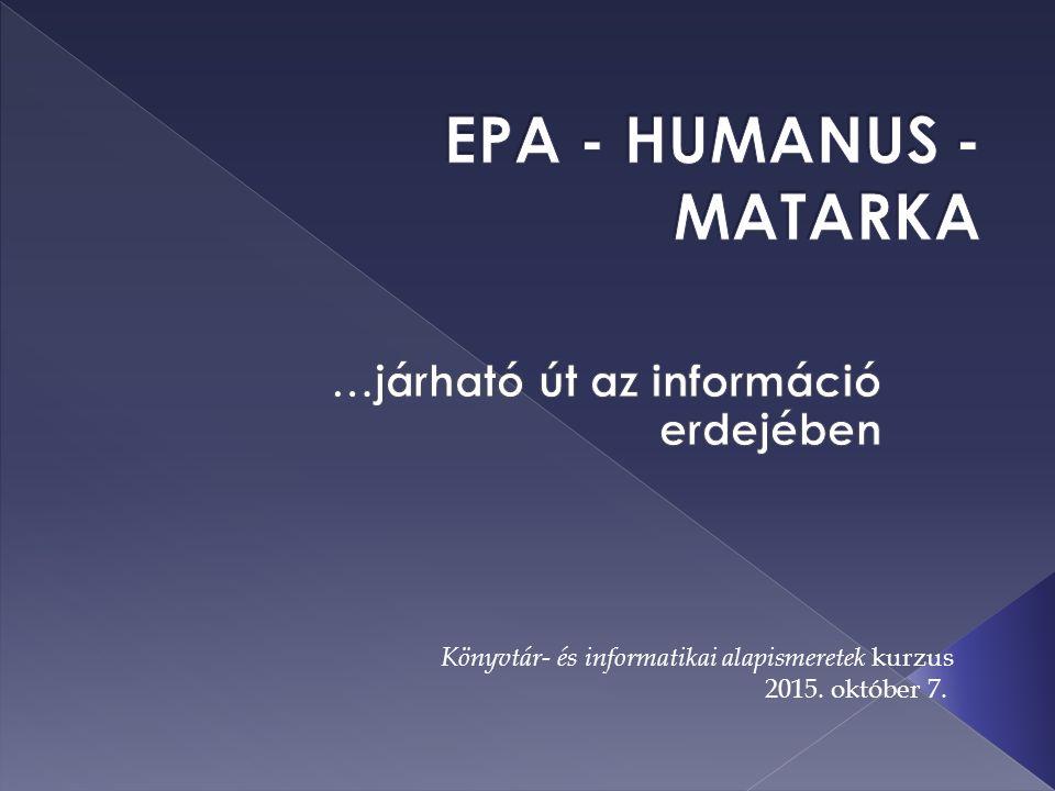 EHM Az EPA, a Humanus és a MATARKA közös keresőfelülete.