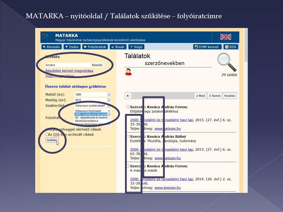 MATARKA – nyitóoldal / Találatok szűkítése – folyóiratcímre