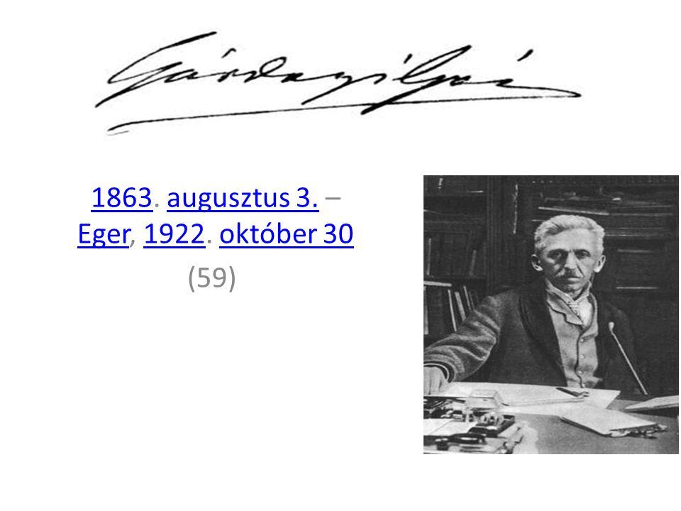 1863. augusztus 3. – Eger, 1922. október 301863augusztus 3.Eger1922október 30 (59)