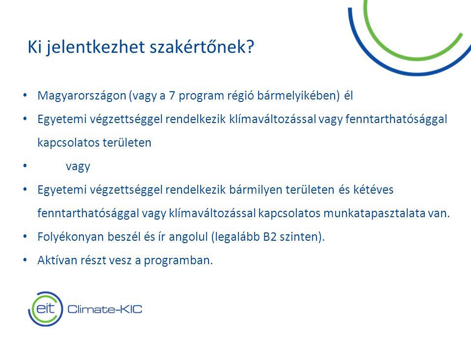 7 Magyarországon (vagy a 7 program régió bármelyikében) él Egyetemi végzettséggel rendelkezik klímaváltozással vagy fenntarthatósággal kapcsolatos területen vagy Egyetemi végzettséggel rendelkezik bármilyen területen és kétéves fenntarthatósággal vagy klímaváltozással kapcsolatos munkatapasztalata van.