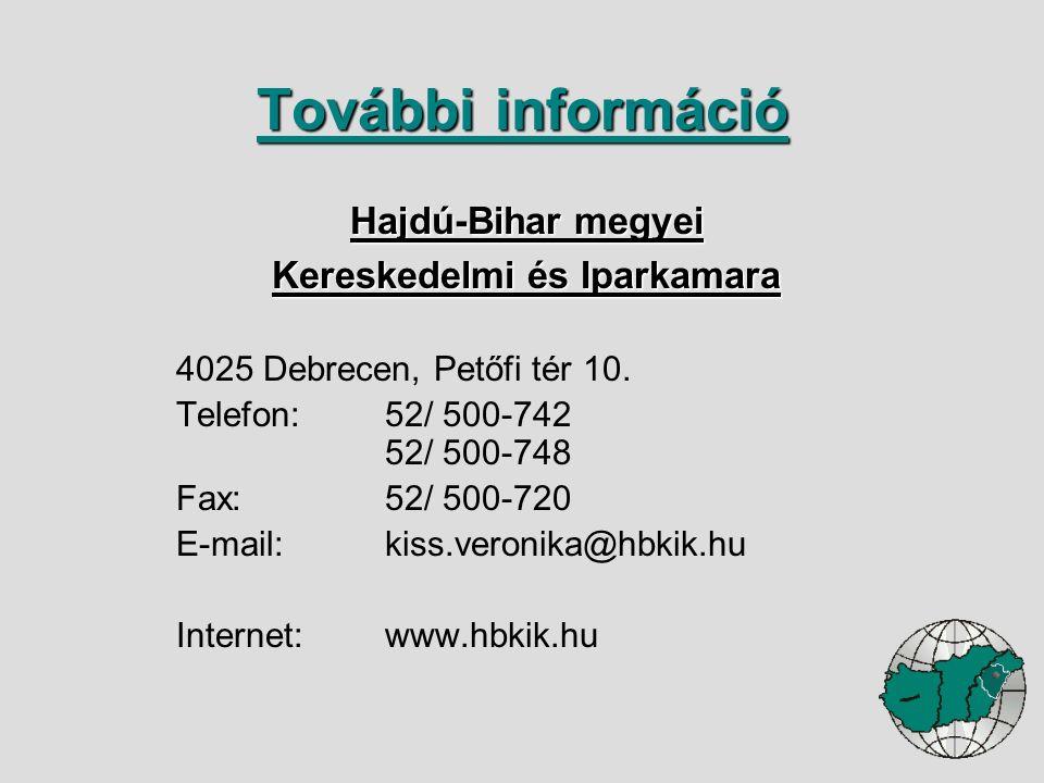 Hajdú-Bihar megyei Kereskedelmi és Iparkamara 4025 Debrecen, Petőfi tér 10. Telefon:52/ 500-742 52/ 500-748 Fax:52/ 500-720 E-mail:kiss.veronika@hbkik