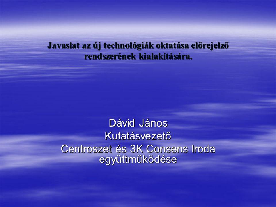 Javaslat az új technológiák oktatása előrejelző rendszerének kialakítására.
