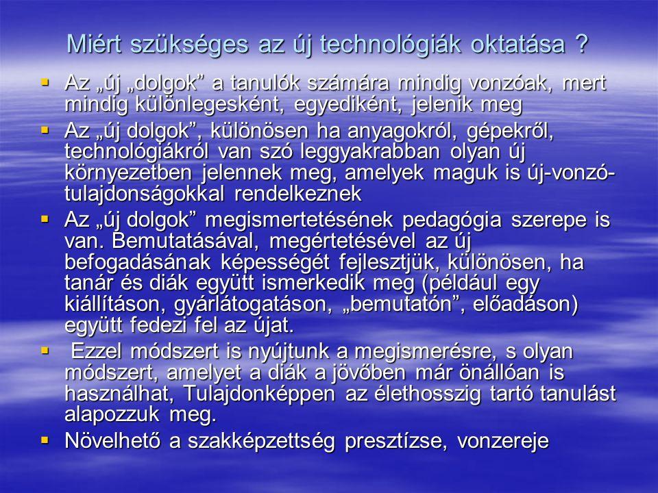 Miért szükséges az új technológiák oktatása .