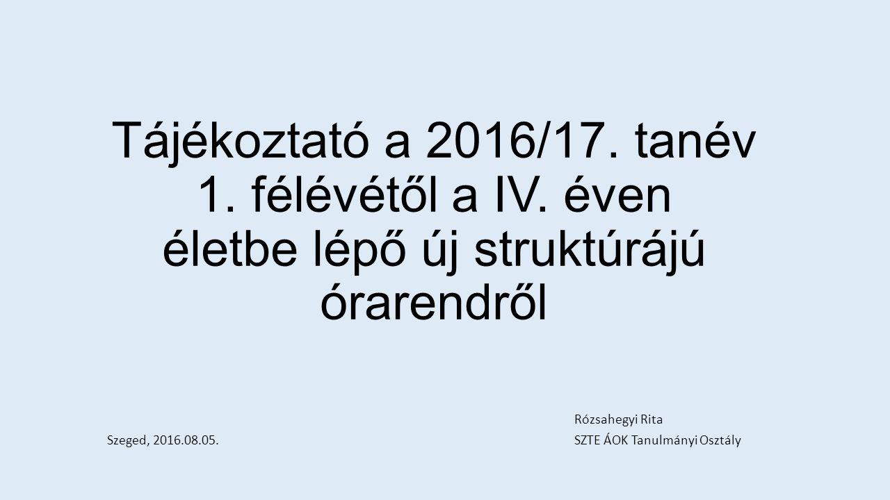 Tájékoztató a 2016/17. tanév 1. félévétől a IV.