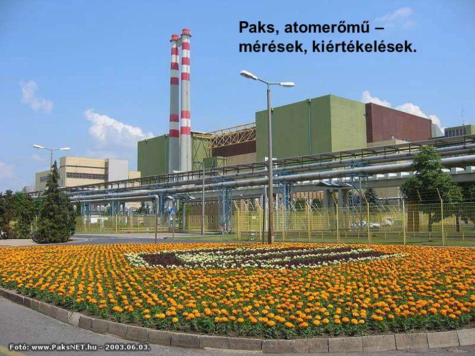 Paks, atomerőmű – mérések, kiértékelések.