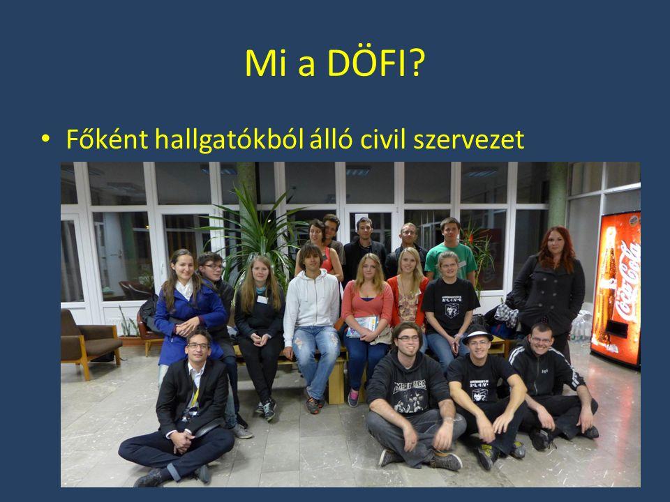 Mi a DÖFI Főként hallgatókból álló civil szervezet