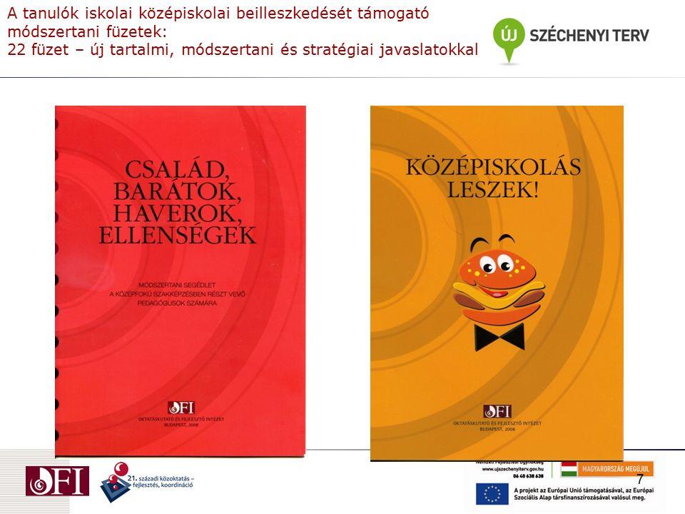 A tanulók iskolai középiskolai beilleszkedését támogató módszertani füzetek: 22 füzet – új tartalmi, módszertani és stratégiai javaslatokkal 7
