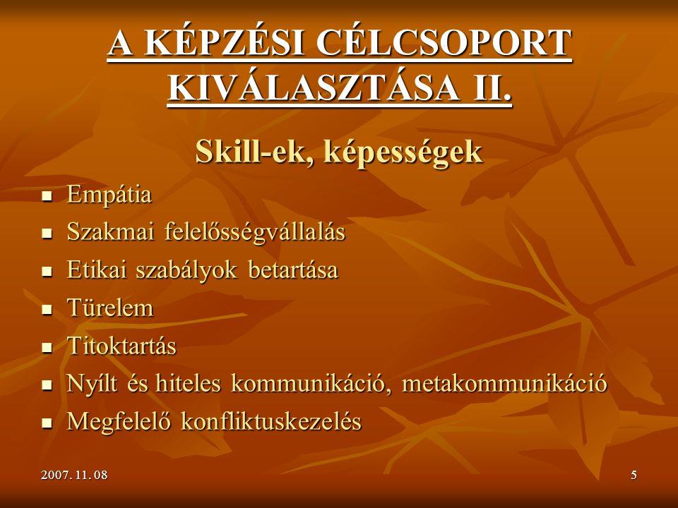 2007. 11. 085 A KÉPZÉSI CÉLCSOPORT KIVÁLASZTÁSA II.