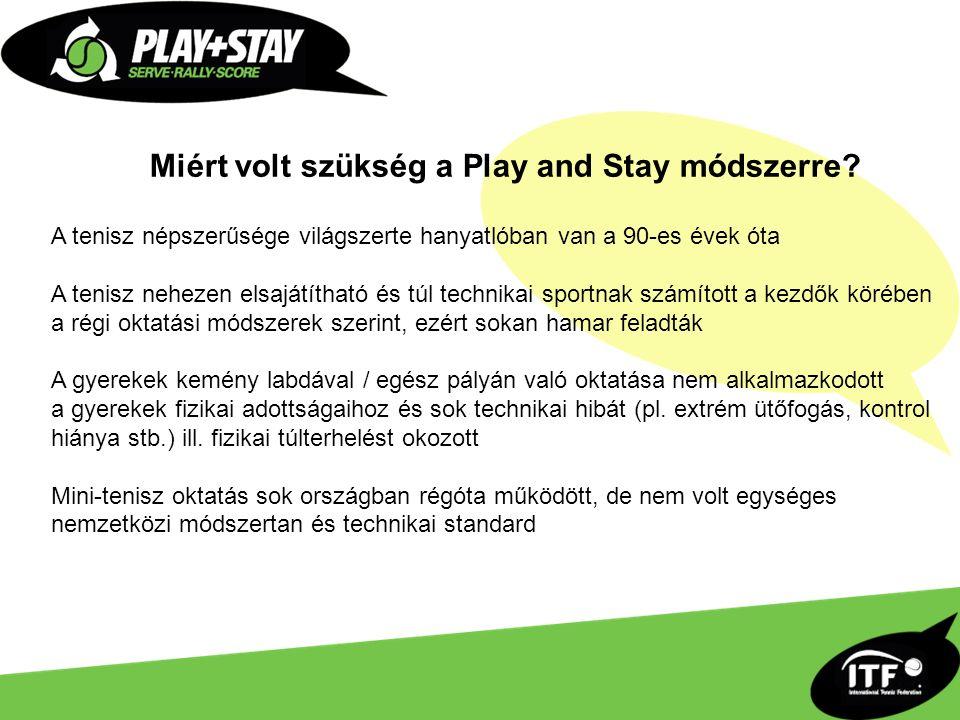 Miért volt szükség a Play and Stay módszerre.