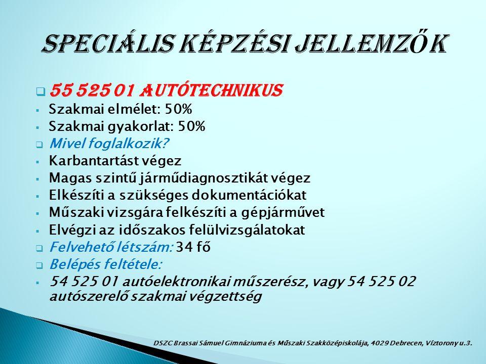  55 525 01 Autótechnikus  Szakmai elmélet: 50%  Szakmai gyakorlat: 50%  Mivel foglalkozik.