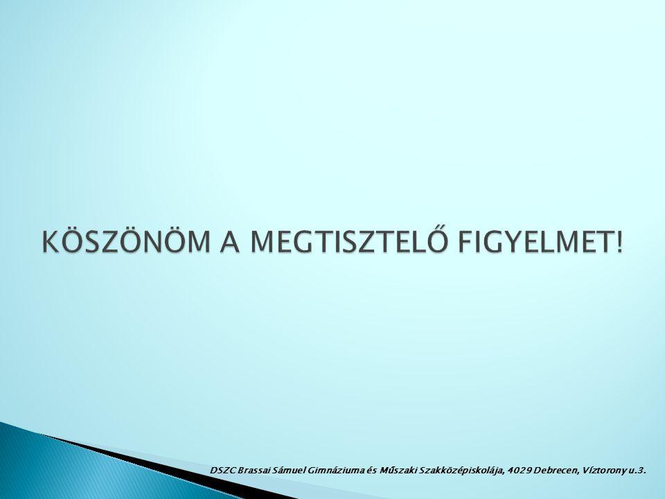DSZC Brassai Sámuel Gimnáziuma és Műszaki Szakközépiskolája, 4029 Debrecen, Víztorony u.3.