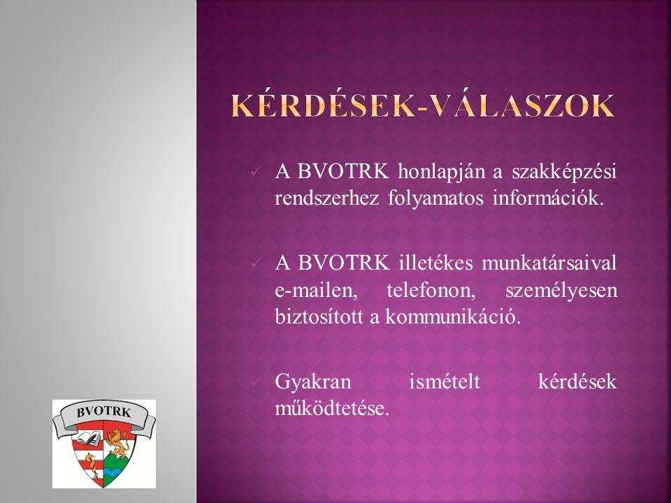 A BVOTRK honlapján a szakképzési rendszerhez folyamatos információk.