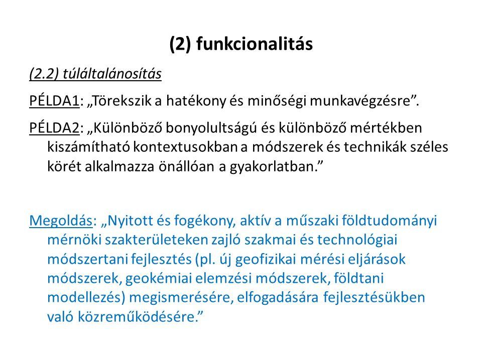 """(2) funkcionalitás (2.2) túláltalánosítás PÉLDA1: """"Törekszik a hatékony és minőségi munkavégzésre ."""