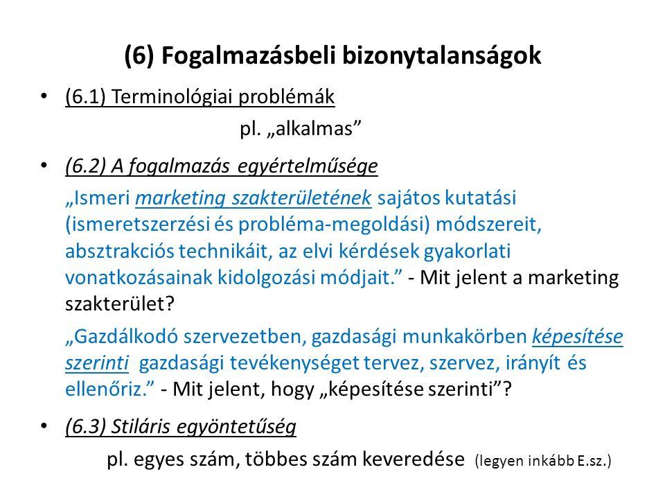 (6) Fogalmazásbeli bizonytalanságok (6.1) Terminológiai problémák pl.
