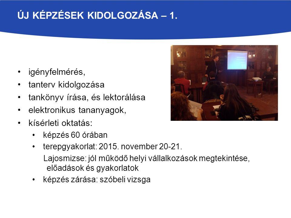 """2.""""Térségi asszisztens Képzési modulok: 1. modul: turisztikai termékfejlesztés, 2."""