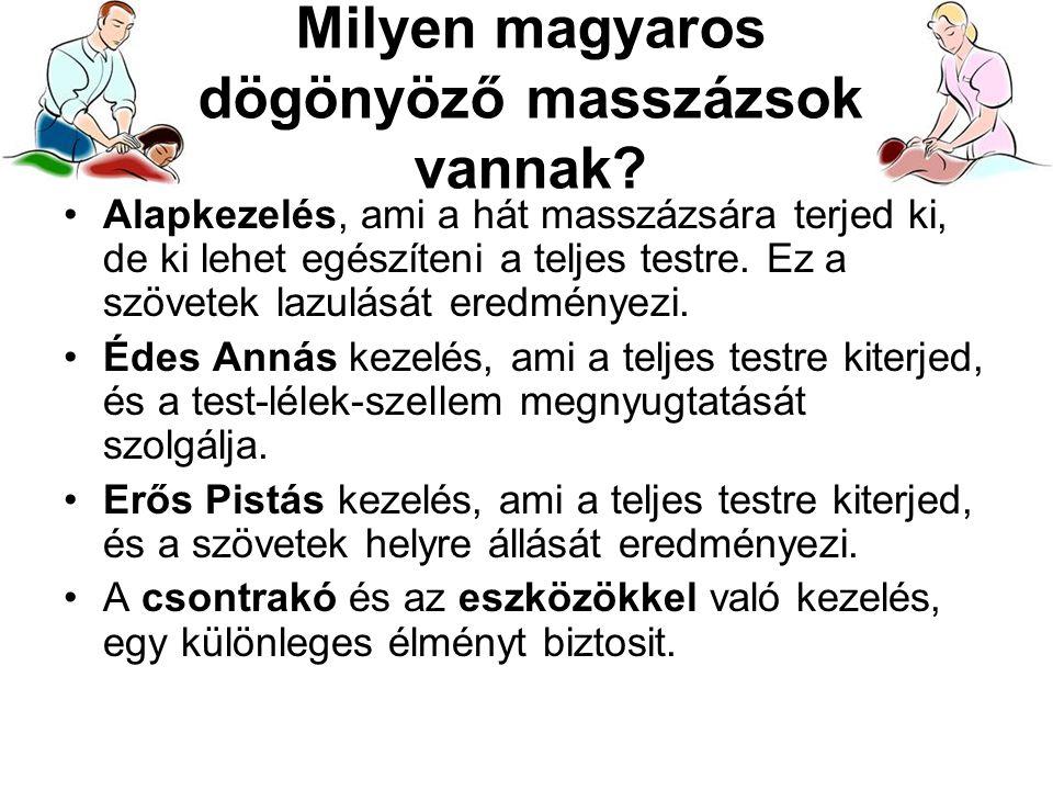 Milyen magyaros dögönyöző masszázsok vannak.
