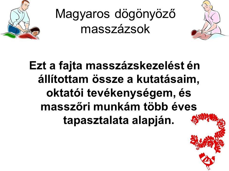 A magyaros dögönyöző masszázs úgy lett kidolgozva hogy azzal ráncba tudjuk szedni és gatyába tudjuk rázni azt aki erre jelentkezik.