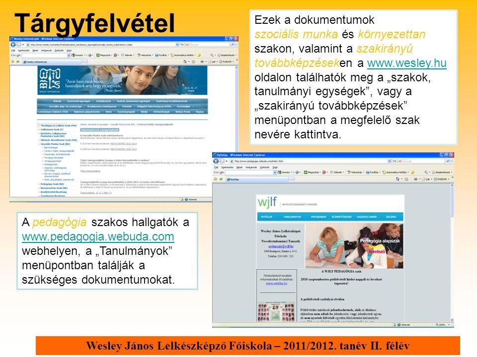 Wesley János Lelkészképző Főiskola – 2011/2012. tanév II. félév Ezek a dokumentumok szociális munka és környezettan szakon, valamint a szakirányú tová