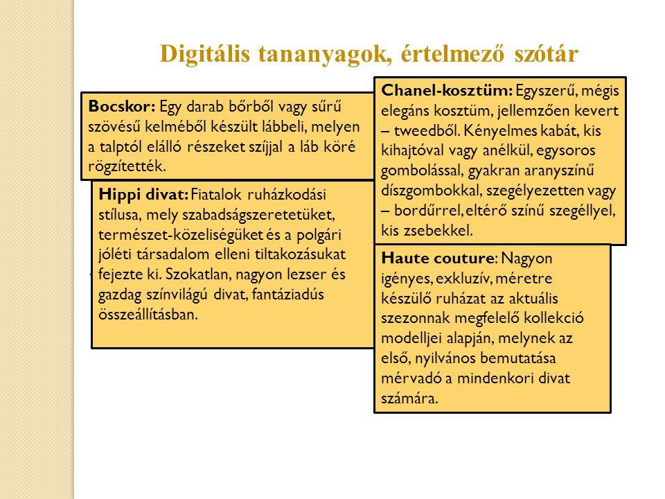  Digitális tananyagok gyűjtése: divatoldalak, divattörténet, kvíz kérdések, oktatófilmek, érdekességek.