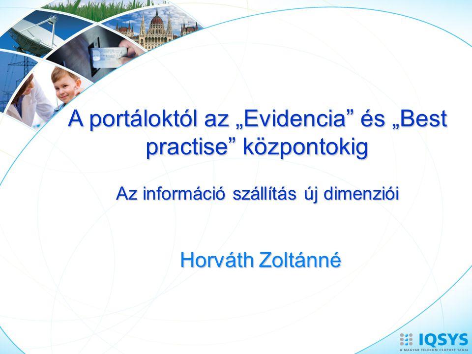 """Horváth Zoltánné A portáloktól az """"Evidencia"""" és """"Best practise"""" központokig Az információ szállítás új dimenziói"""