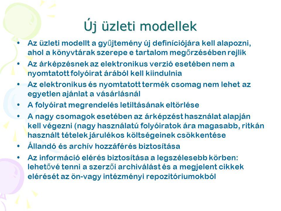 Új üzleti modellek Az üzleti modellt a gy ű jtemény új definíciójára kell alapozni, ahol a könyvtárak szerepe e tartalom meg ő rzésében rejlik Az árké