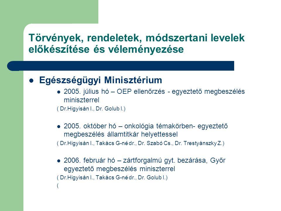 Törvények, rendeletek, módszertani levelek előkészítése és véleményezése Egészségügyi Minisztérium 2005.