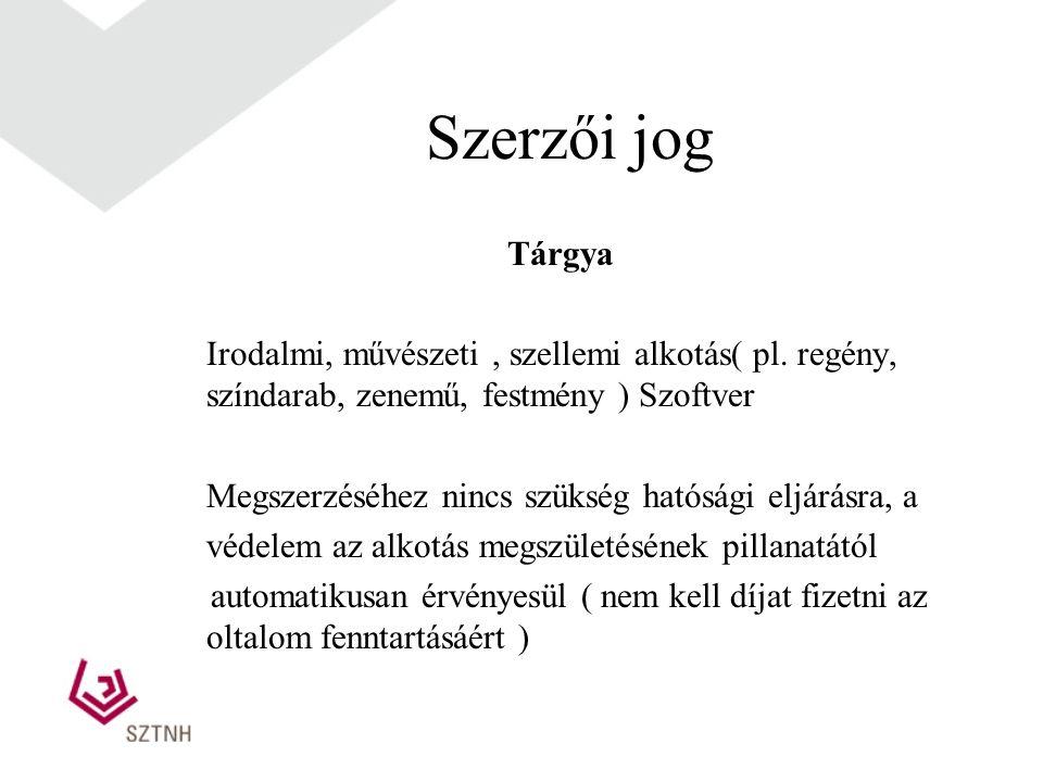 Szerzői jog Tárgya Irodalmi, művészeti, szellemi alkotás( pl.