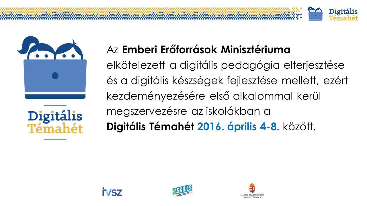 Az Emberi Erőforrások Minisztériuma elkötelezett a digitális pedagógia elterjesztése és a digitális készségek fejlesztése mellett, ezért kezdeményezésére első alkalommal kerül megszervezésre az iskolákban a Digitális Témahét 2016.
