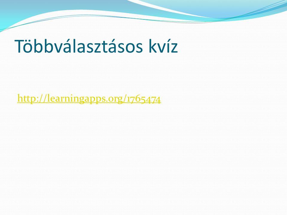 Többválasztásos kvíz http://learningapps.org/1765474