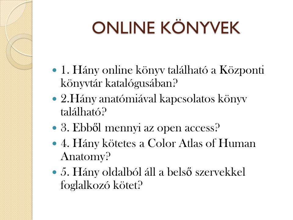 ONLINE KÖNYVEK 1. Hány online könyv található a Központi könyvtár katalógusában.