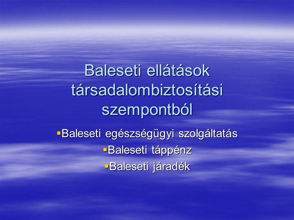 Baleseti megtérítés  Aki az egészségbiztosítási ellátásra jogosult betegségéért, keresőképtelenségéért, egészségkárosodásáért vagy haláláért felelős - kivéve a 67.