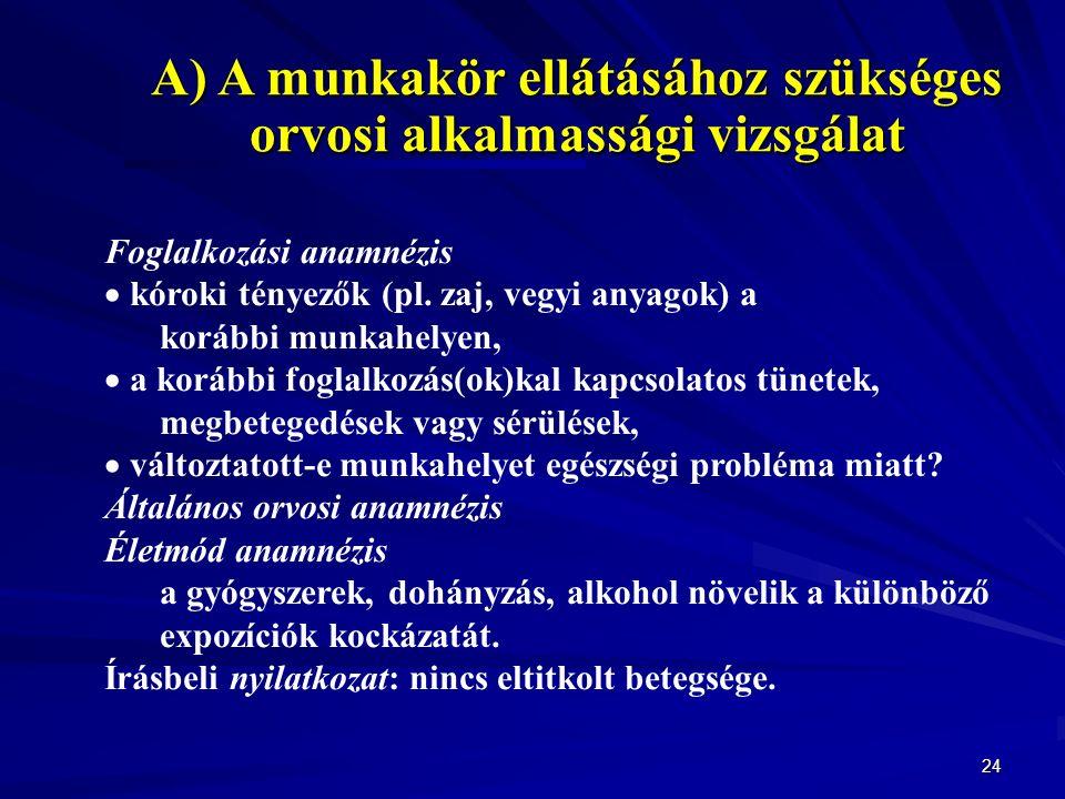 24 Foglalkozási anamnézis  kóroki tényezők (pl.