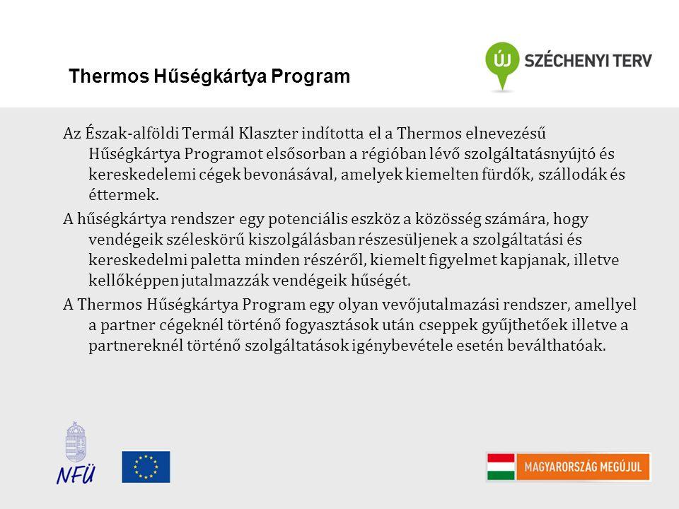 Thermos Hűségkártya Program Az Észak-alföldi Termál Klaszter indította el a Thermos elnevezésű Hűségkártya Programot elsősorban a régióban lévő szolgá
