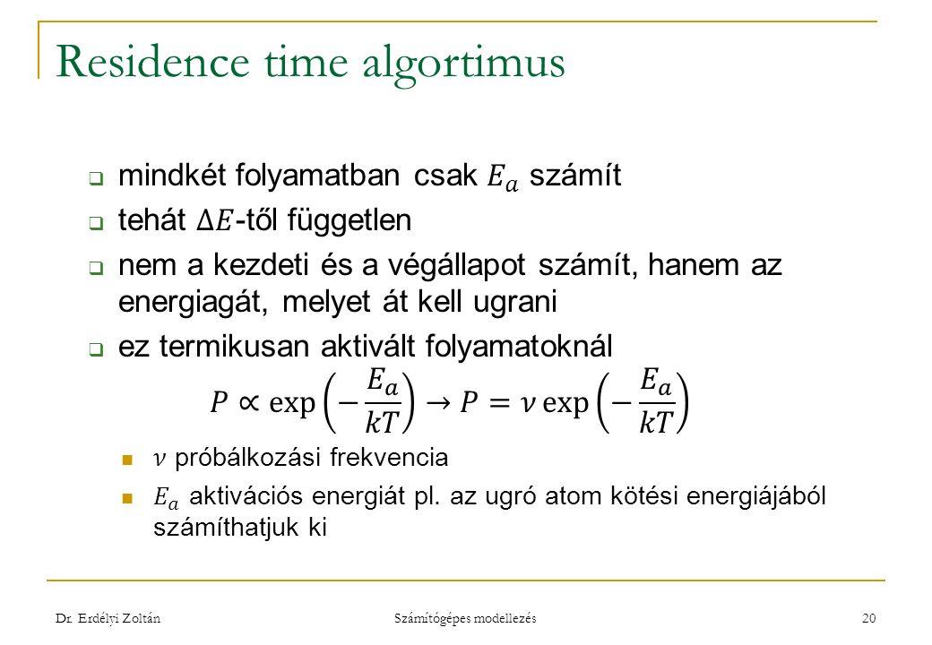 Residence time algortimus Dr. Erdélyi Zoltán Számítógépes modellezés 20
