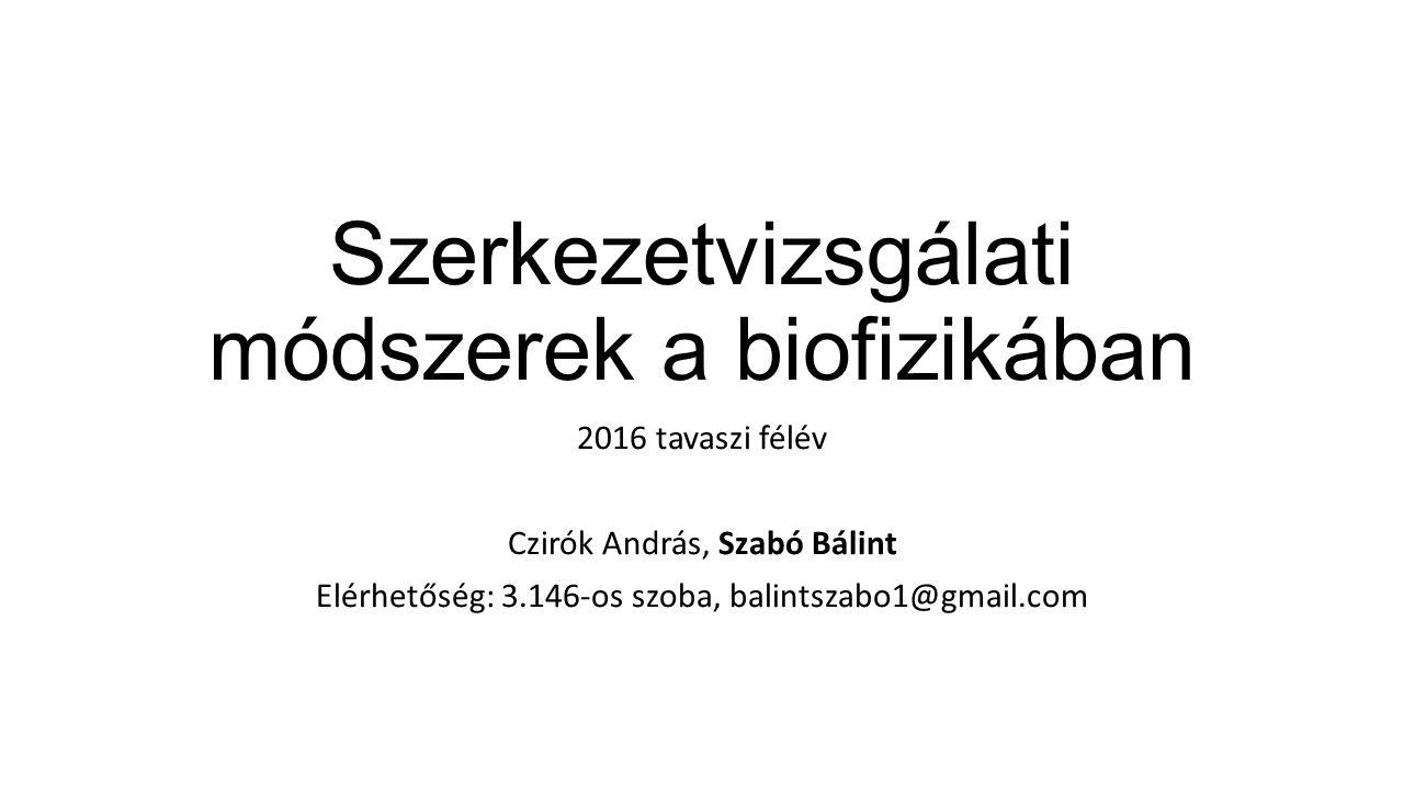 Félévi tematika I.(Szabó Bálint) 1.Optikai spektroszkópia.