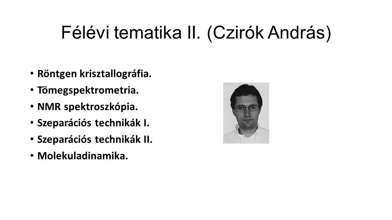 Félévi tematika II. (Czirók András) Röntgen krisztallográfia.