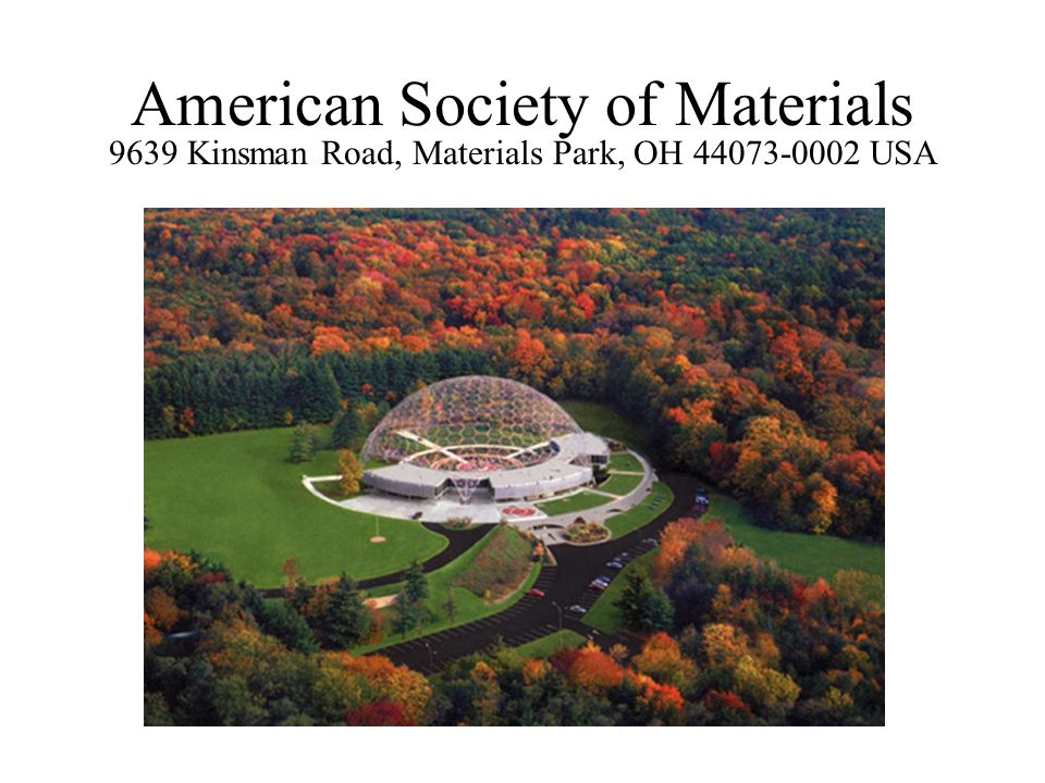 American Society of Materials 9639 Kinsman Road, Materials Park, OH 44073-0002 USA