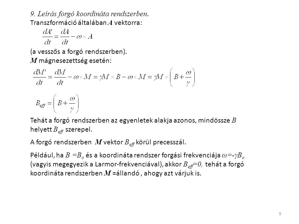 9 9. Leírás forgó koordináta rendszerben.