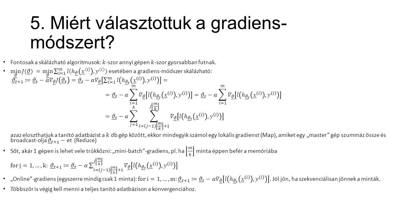 5. Miért választottuk a gradiens- módszert