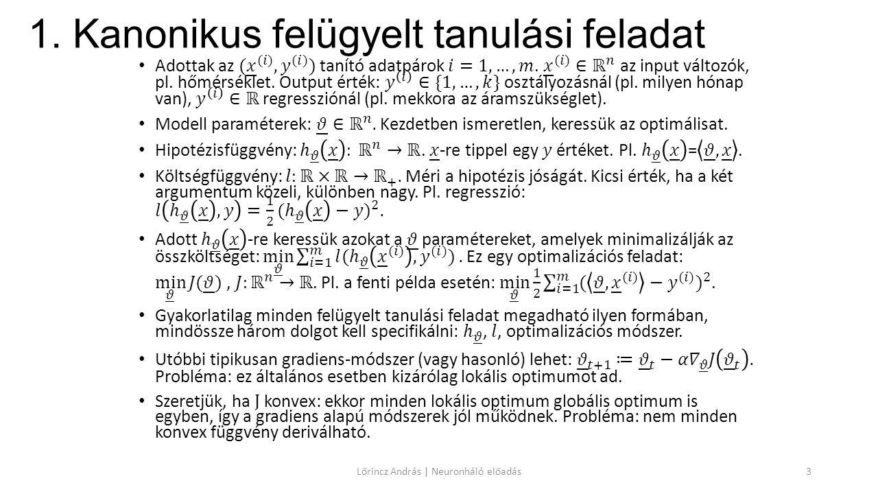 1. Kanonikus felügyelt tanulási feladat Lőrincz András | Neuronháló előadás3