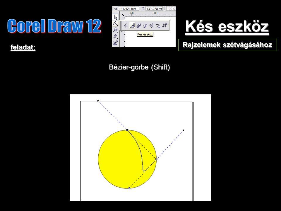 Kés eszköz feladat: Bézier-görbe (Shift) Rajzelemek szétvágásához
