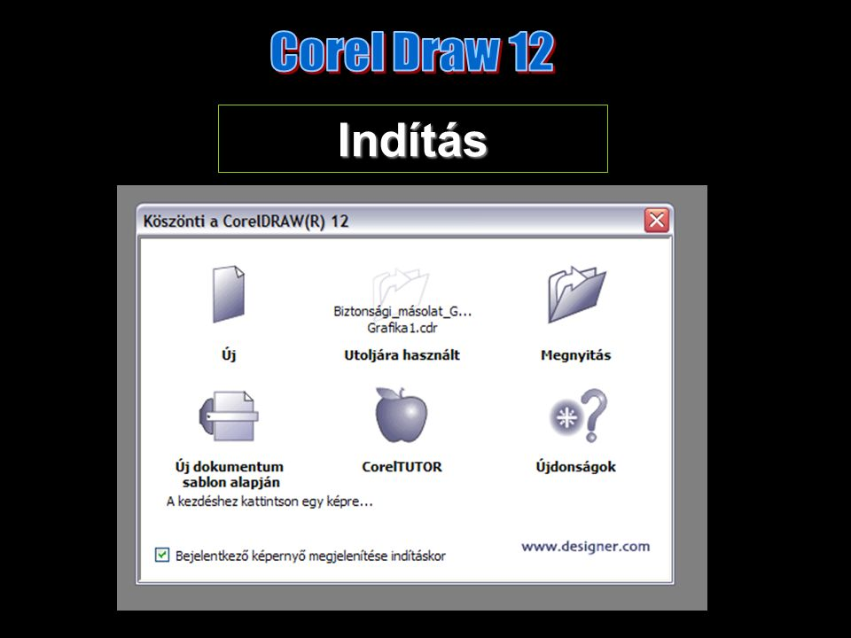 Mentés – Mentés másként… HelyHely NévNév FájltípusFájltípus –CDR –CDT –CMX –JPG –BMP –… (elso.CDR)