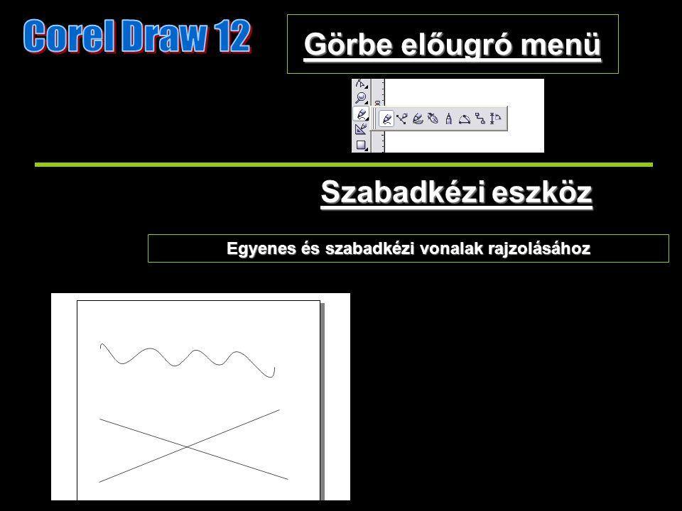 Görbe előugró menü Egyenes és szabadkézi vonalak rajzolásához Szabadkézi eszköz