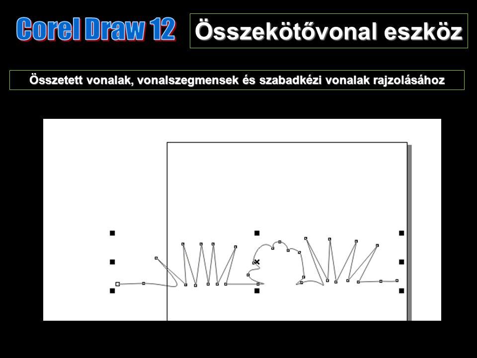 Összekötővonal eszköz Összetett vonalak, vonalszegmensek és szabadkézi vonalak rajzolásához